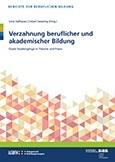 Verzahnung beruflicher und akademischer Bildung. Duale Studiengänge in Theorie und Praxis