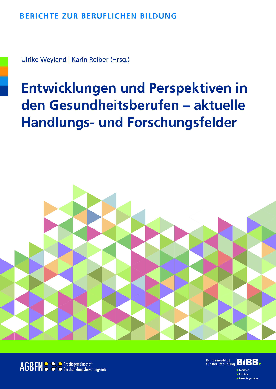 Entwicklungen und Perspektiven in den Gesundheitsberufen - aktuelle Handlungs- und Forschungsfelder