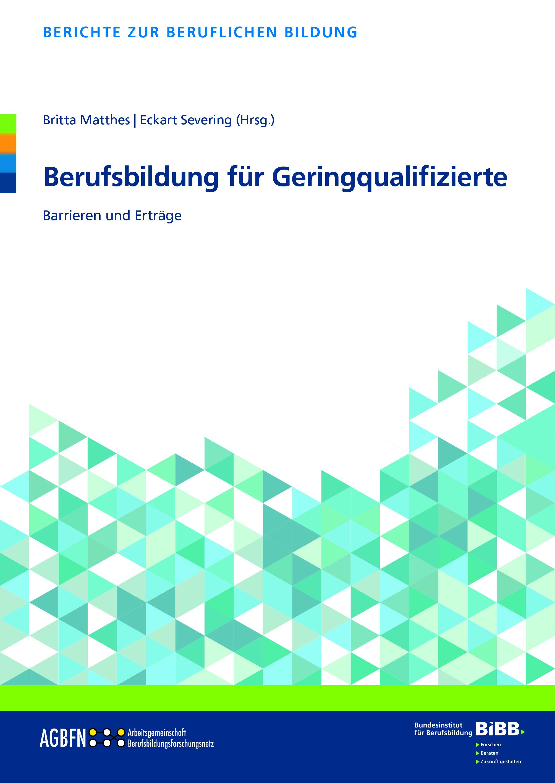Berufsbildung für Geringqualifizierte - Barrieren und Erträge