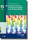 Individuelle Förderung in heterogenen Gruppen in der Berufsausbildung. Befunde - Konzepte - Forschungsbedarf